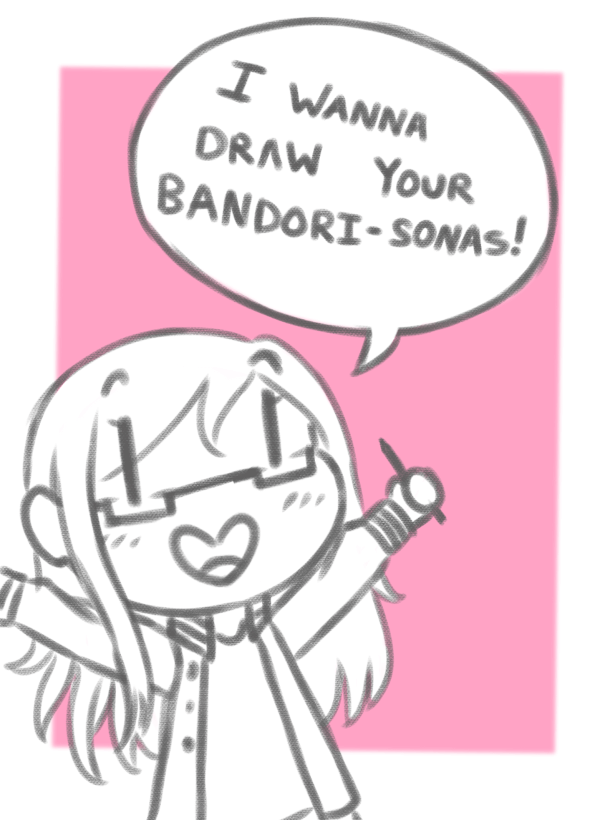 Hey! So I wanna draw some of your Bandori sonas, specifically I wanna design them some outfits! And...