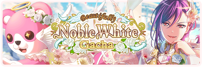 Beautifully Noble White Gacha